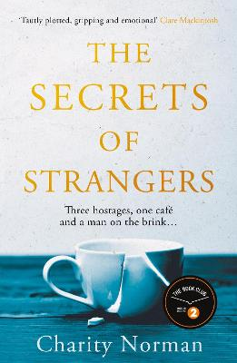 Cover for The Secrets of Strangers by Charity Norman