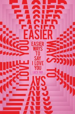 Cover for Easier Ways to Say I Love You by Lucy Fry