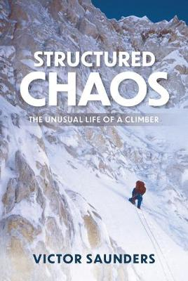 Structured Chaos The unusual life of a climber