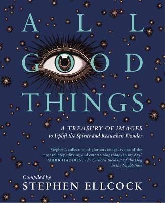 Cover for All Good Things by Stephen Ellcock