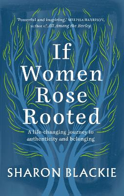 Cover for If Women Rose Rooted by Sharon Blackie