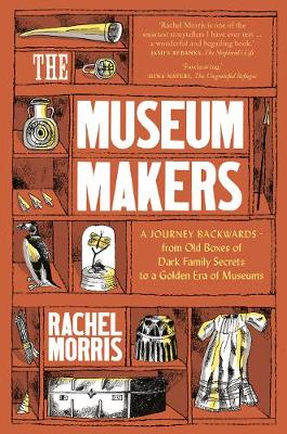 Cover for The Museum Makers by Rachel Morris