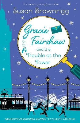 Gracie Fairshaw and Trouble at the Tower
