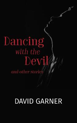 Cover for Dancing with the Devil and other stories by David Garner