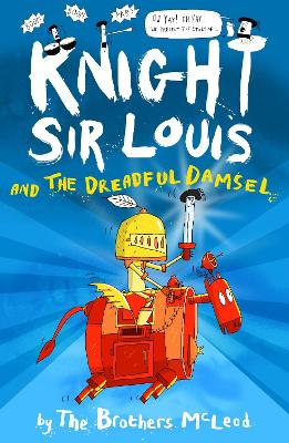 Knight Sir Louis and the Dreadful Damsel by The Brothers McLeod Book Cover