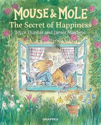 Cover for Mouse and Mole: The Secret of Happiness by Joyce Dunbar