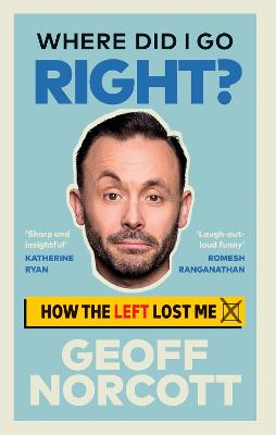 Where Did I Go Right? How the Left Lost Me
