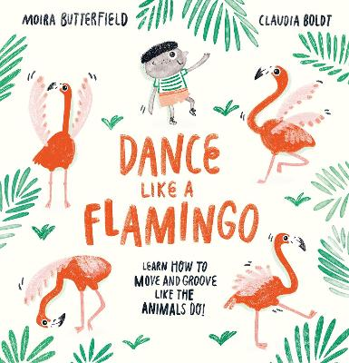 Dance Like a Flamingo Move and Groove like the Animals Do!
