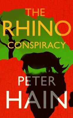 Cover for The Rhino Conspiracy by Peter Hain