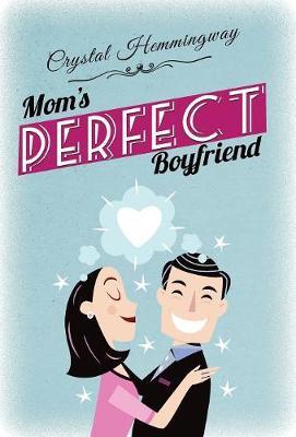Mom's Perfect Boyfriend