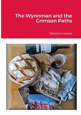 Cover for The Wynnman and the Crimson Paths by Trevor P. Kwain