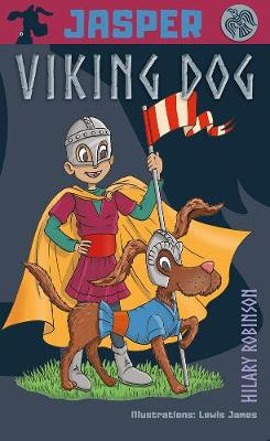 Cover for Jasper Viking Dog! by Hilary Robinson