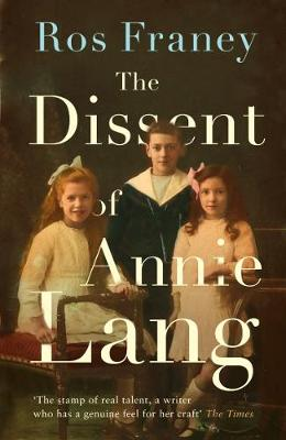 Cover for The Dissent of Annie Lang by Ros Franey