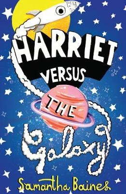 Harriet Versus The Galaxy