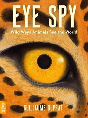 Eye Spy Wild Ways Animals See the World