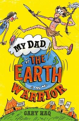 Cover for My Dad, the Earth Warrior by Gary Haq