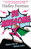 Be Awesome Modern Life for Modern Ladies