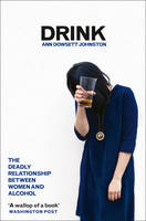 Drink The Deadly Relationship Between Women and Alcohol