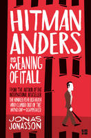 Cover for Hitman Anders and the Meaning of it All by Jonas Jonasson