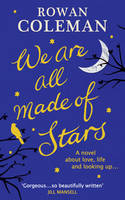 Cover for We Are All Made of Stars by Rowan Coleman