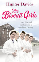 Cover for The Biscuit Girls by Hunter Davies