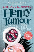 Cover for Henry's Tumour by Anthony Mcgowan