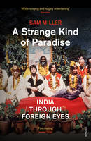 A Strange Kind of Paradise India Through Foreign Eyes