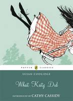 Cover for What Katy Did (Audio CD) (with an introduction by Cathy Cassidy) by Susan Coolidge