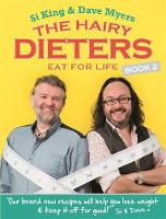 Cover for The Hairy Dieters Eat for Life : How to Love Food, Lose Weight and Keep it Off for Good! by Hairy Bikers