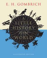 A Little History of the World (Illustrated Edition)