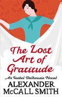 The Lost Art of Gratitude : An Isabel Dalhousie Novel