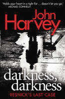 Cover for Darkness, Darkness (Resnick 12) by John Harvey
