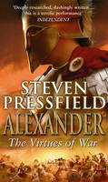 Cover for Alexander: The Virtues of War by Steven Pressfield