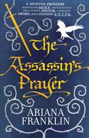 The Assassin's Prayer : Mistress of the Art of Death 4