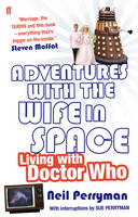 Adventures with the Wife in Space Living with Doctor Who