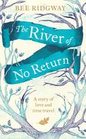 Cover for The River of No Return by Bee Ridgway