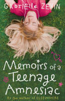 Cover for Memoirs Of A Teenage Amnesiac by Gabrielle Zevin