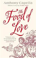 Cover for The Food of Love by Anthony Capella