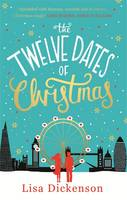 Cover for The Twelve Dates of Christmas The Complete Novel by Lisa Dickenson
