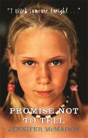 Cover for Promise Not To Tell by Jennifer Mcmahon