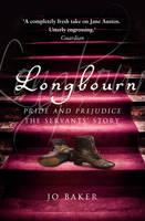Cover for Longbourn A Novel of Pride and Prejudice Below Stairs by Jo Baker