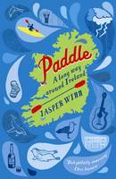Cover for Paddle A Long Way Around Ireland by Jasper Wynn