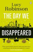 Cover for The Day We Disappeared by Lucy Robinson