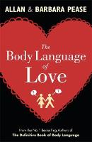 Cover for The Body Language of Love by Allan Pease, Barbara Pease