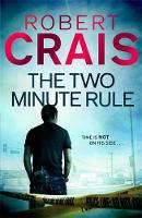 Cover for The Two Minute Rule by Robert Crais