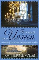 Cover for The Unseen by Katherine Webb