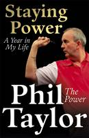 Cover for Staying Power A Year in My Life by Phil Taylor