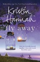 Cover for Fly Away by Kristin Hannah