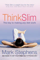 Think Slim : The Key to Making Any Diet Work