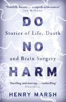 Do No Harm Stories of Life, Death and Brain Surgery